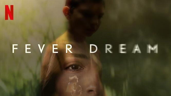 Fever Dream on Netflix UK