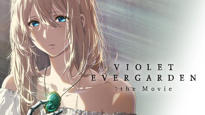 Violet Evergarden the Movie on Netflix UK